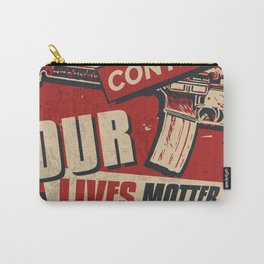 Gun Control - Our Lives Matter Carry-All Pouch