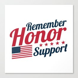 Remember Honor Support Military Appreciation Canvas Print