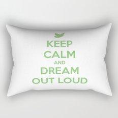 Keep Calm And Dream Out Loud Rectangular Pillow