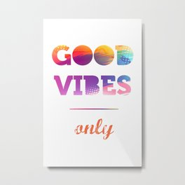 Good Vibes Only, Inspiration poster, watercolor Metal Print