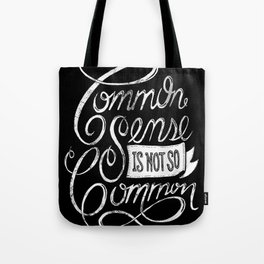 Quote of the day Tote Bag