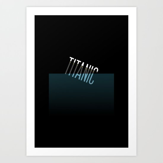 Going down..... Typographic Titanic Art Print