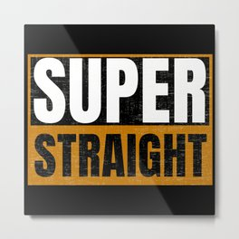 Super Straight and proud Metal Print