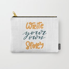 Write your own story. Hand-lettered motivational quote print Carry-All Pouch