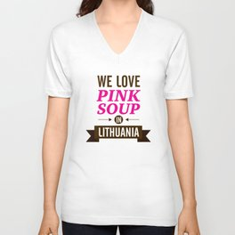 We love pink soup in Lithuania Unisex V-Neck