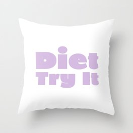 Diet Try It Purple Throw Pillow