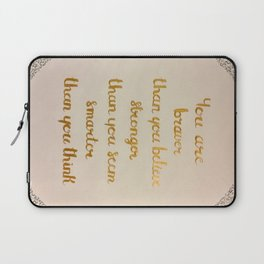 You Are Braver Than You Believe Laptop Sleeve