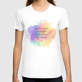 Psalm 46:1, God is our Refuge, Scripture Quote T-shirt