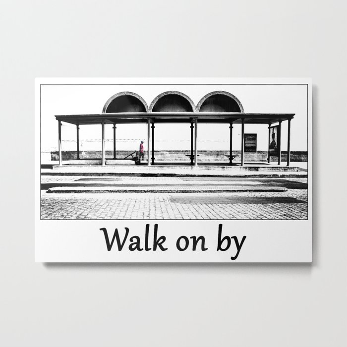 Walk on by Metal Print
