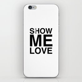 Waiting For The Feeling 'Show Me Love' iPhone Skin
