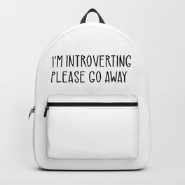 I'm Introverting Please Go Away Funny Backpack