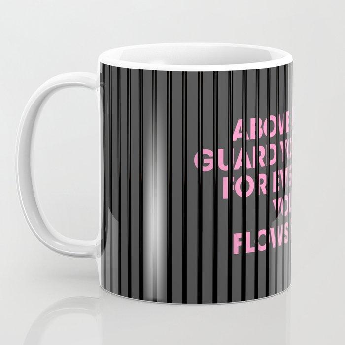 Above All Else Coffee Mug