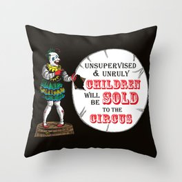 Unsupervised and Unruly Children will be Sold to the Circus | Vintage Circus Clown | Throw Pillow