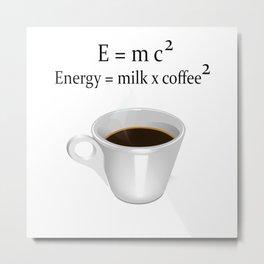 Coffee E=mc2 Metal Print