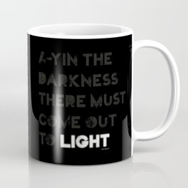 A-yin the darkness... Coffee Mug