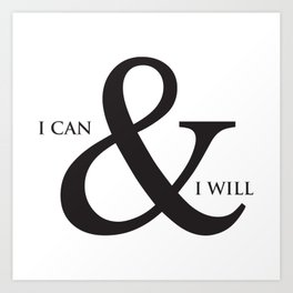 I Can & I Will Minimalist Modern Typography Quote & Dreamy Hope Abstract Soul Background Art Print