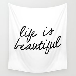 Life is Beautiful black and white contemporary minimalism typography design home wall decor bedroom Wall Tapestry