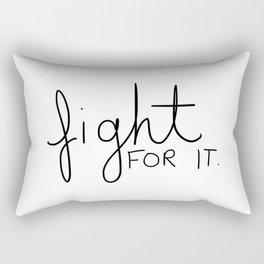 Fight for it Rectangular Pillow