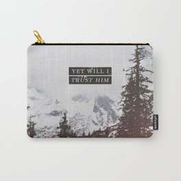 YET WILL I TRUST Carry-All Pouch