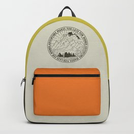adventure makes you late for dinner x typography Backpack