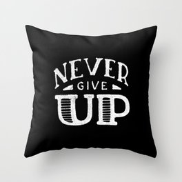 Never give up #2 Throw Pillow