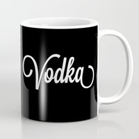 vodka Mugs featuring Vodka by KatieKatherine