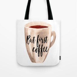 But First Coffee, Coffee Illustration, Watercolor Poster, Home Decor, Wall Art Tote Bag