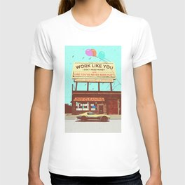 SUMMER CRUISER (WORK LIKE YOU DON'T NEED MONEY) T-shirt