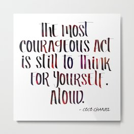Courageous by Coco Metal Print