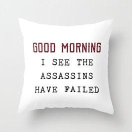 The Assassins Failed Throw Pillow