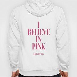 I Believe in Pink, Audrey Hepburn Quote, Audrey Hepburn Print,Bedroom Decor, Teen Hoody