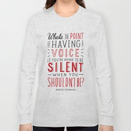 What's the Point of Having a Voice? - The Hate U Give Long Sleeve T-shirt