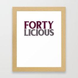 Fun 40th Birthday Gift Fortylicious Happy Birthday Framed Art Print