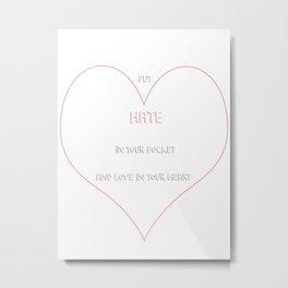 Love in Your Heart Metal Print