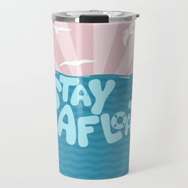 ST\Y AFLOAT Travel Mug