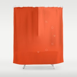'Now Now' Shower Curtain