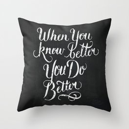 Know Better Throw Pillow
