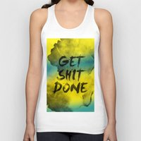 get shit done Tank Tops featuring Get Shit Done Refresh by Stoian Hitrov - Sto