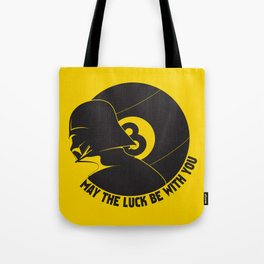 May the luck be with you Tote Bag