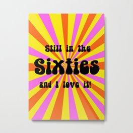 Still in the Sixties Metal Print