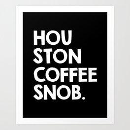 Houston Coffee Snob Art Print