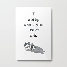 I Sleep When Metal Print
