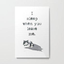 I Sleep When Metal Print