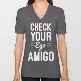 Check Your Ego Funny Quote Unisex V-Neck