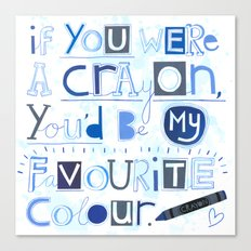 If you were a crayon... Canvas Print