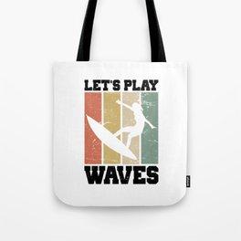 Let's Play Waves T Shirt Surfing TShirt Surfer Shirt Vintage Gift Idea Tote Bag