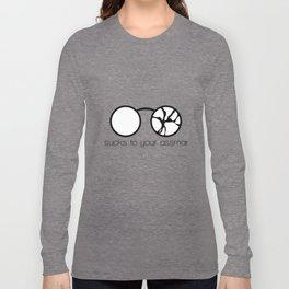Sucks to your assmar. Long Sleeve T-shirt