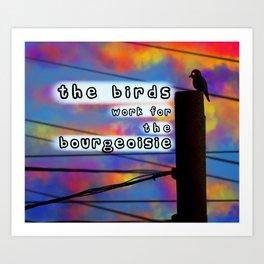 The birds work for the bourgeoisie Meme Art Print