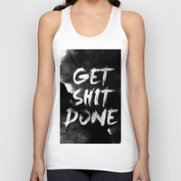 get shit done Tank Tops featuring Motivational get it done by Stoian Hitrov - Sto