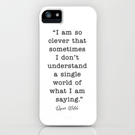 oscar wilde I am so clever iPhone Case